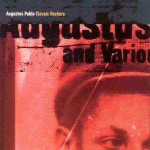 Augustus Pablo - Classic Rockers - Zortam Music