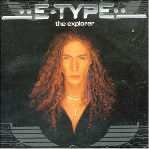 E-Type - Explorer - Zortam Music
