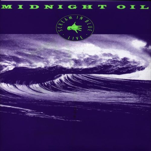 Midnight Oil - Scream In Blue Live - Zortam Music