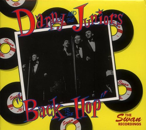 DANNY & THE JUNIORS - Back to the Hop: The Swan Recordings 1960-1962 - Zortam Music