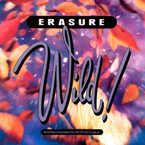 Erasure - Wild - Zortam Music