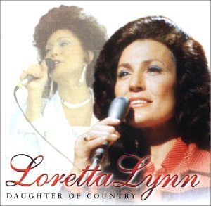 Loretta Lynn - Daughter of Country - Zortam Music