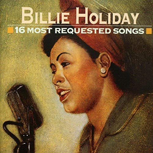 Billie Holiday - Sixteen Most Requested Songs - Zortam Music
