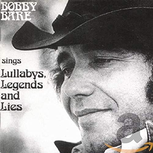 Bobby Bare - Bobby Bare Sings Lullabys, Legends and Lies - Zortam Music