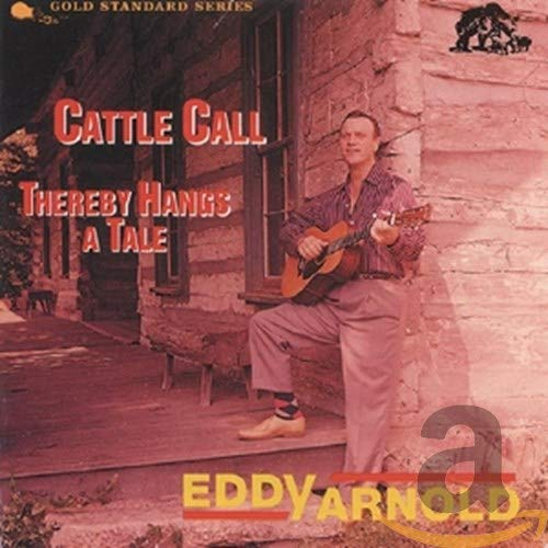Eddy Arnold - Cattle Call/Thereby Hangs a Tale - Zortam Music
