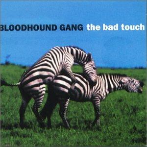 Bloodhound Gang - The Bad Touch (LP) Lyrics - Zortam Music