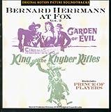 Bernard Herrmann at Fox, Volume 2: Garden of Evil / Prince of Players / King of the Khyber Rifles