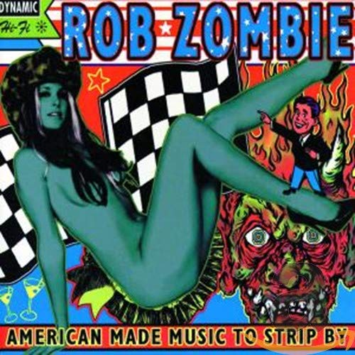 Rob Zombie - American Made Music to Strip By - Zortam Music