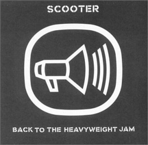 Scooter - Back To The Heavyweight Jam - Zortam Music
