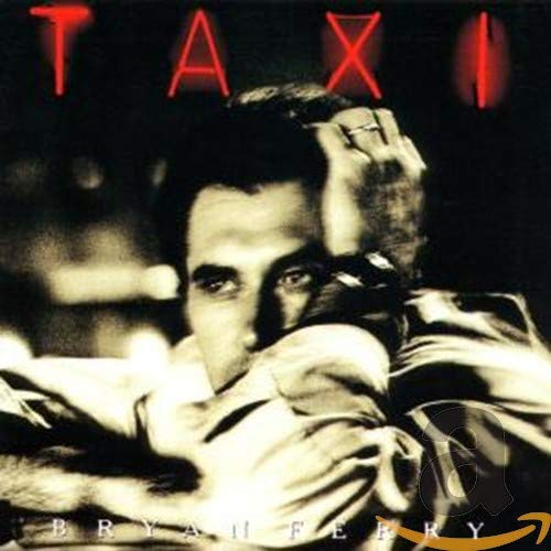 Bryan Ferry - Taxi Lyrics - Zortam Music