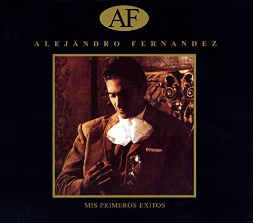 Alejandro Fernandez - Mis Primeros Exitos - Zortam Music