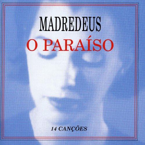 Madredeus - O Paraiso - Zortam Music