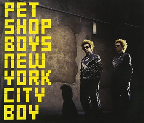 Pet Shop Boys - New York City Boy - Zortam Music