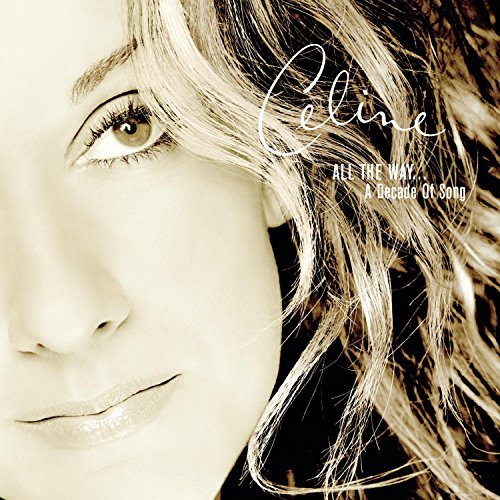 Celine Dion - All The Way.... A Decade Of Song - Zortam Music