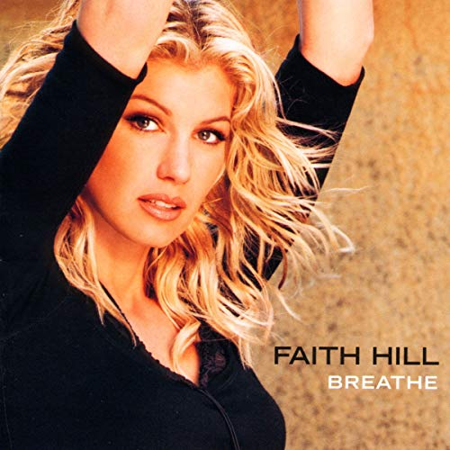 Faith Hill - Breathe Lyrics - Zortam Music
