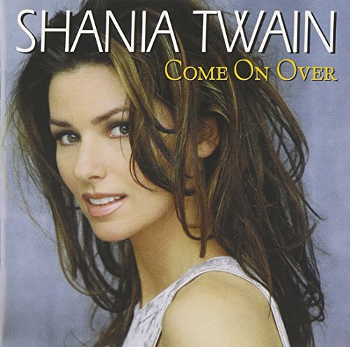 Shania Twain - Come on Over [International] - Zortam Music