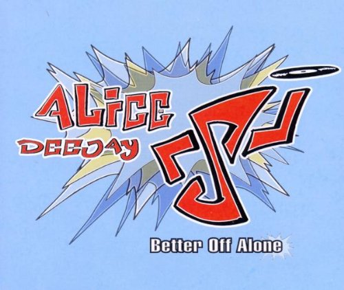 Alice Deejay - Better Off Alone - Zortam Music