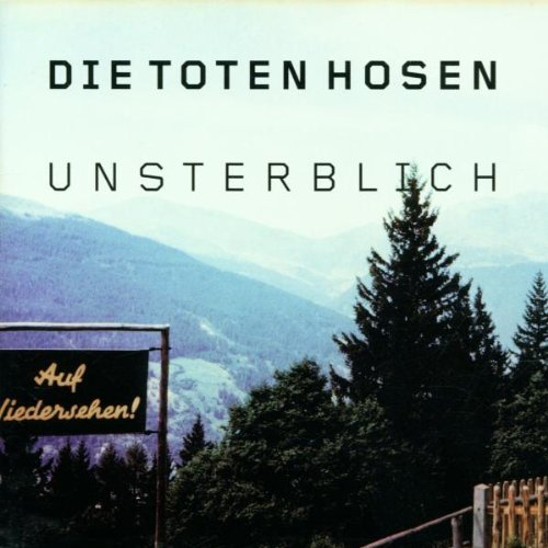 Die Toten Hosen - Unsterblich (Maxi) - Zortam Music
