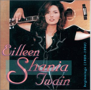 Shania Twain - Beginnings: 1989-1990 - Zortam Music