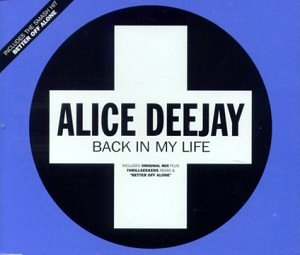 Alice Deejay - Back in My Life - Zortam Music