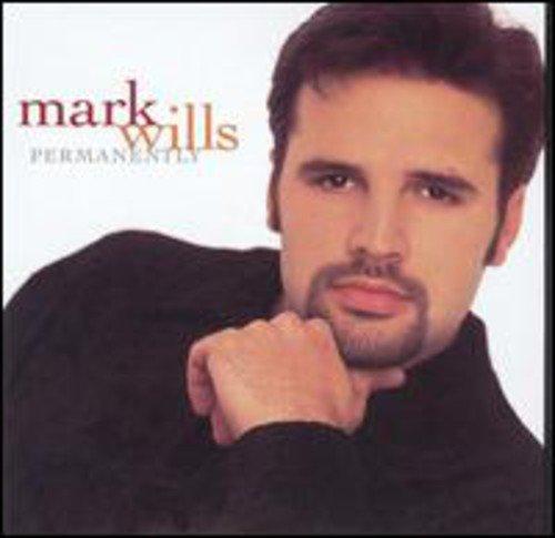 MARK WILLS - Permanently - Zortam Music