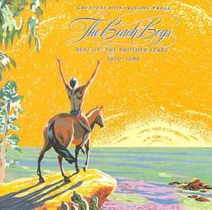 The Beach Boys - Greatest Hits, Vol. 3: Best of the Brother Years - Zortam Music