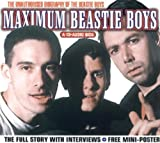 album art to Maximum Beastie Boys: The Unauthorised Biography of the Beastie Boys