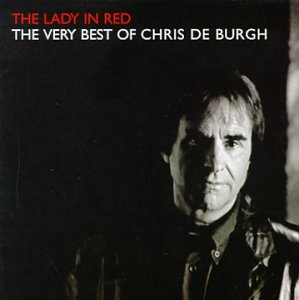 Chris De Burgh - Lady in Red: The Very Best of Chris de Burgh - Zortam Music
