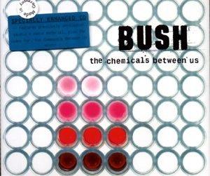 Bush - Chemicals Between Us - Zortam Music