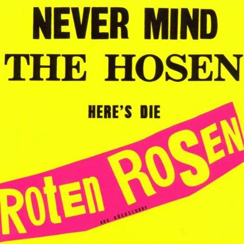 Die Roten Rosen - Never Mind The Hosen Here