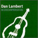 Dan Lambert: Melodies/Improvisations