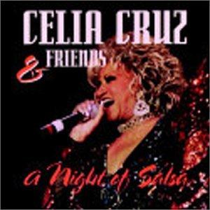 Celia Cruz - Celia Cruz and Friends: A Night of Salsa - Zortam Music