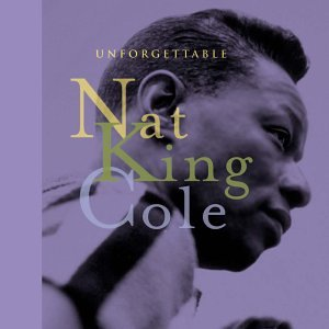 Nat King Cole - Unforgettable - Zortam Music