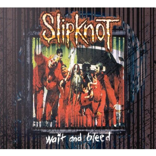 Slipknot - Wait And Bleed (single) - Zortam Music