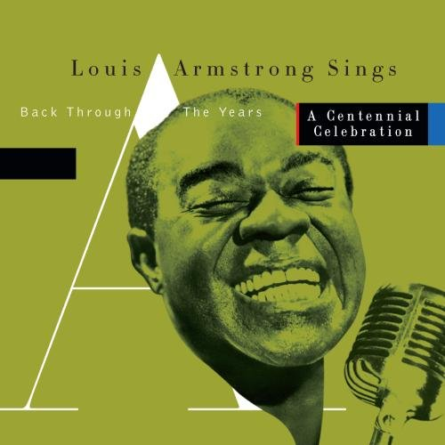 Louis Armstrong Sings Back Through the Years