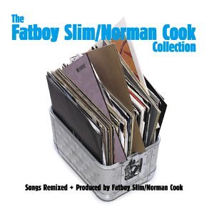 Fatboy Slim - The Fatboy Slim/Norman Cook Collection - Zortam Music