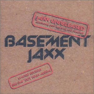 Basement Jaxx - Jaxx Unreleased - Zortam Music