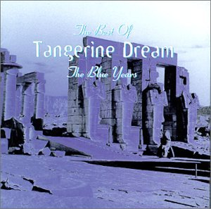 Tangerine Dream - Best of Tangerine Dream - Zortam Music