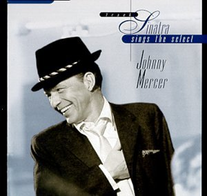 Frank Sinatra - Frank Sinatra Sings the Select Johnny Mercer - Zortam Music