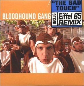 Bloodhound Gang - Bad Touch - Zortam Music