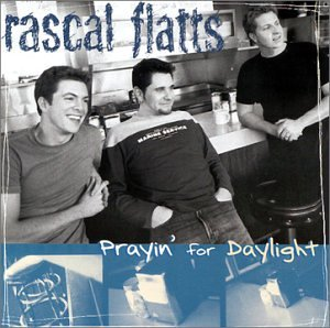 Rascal Flatts - Praying for Daylight/Long Slow Beautiful Dance - Zortam Music
