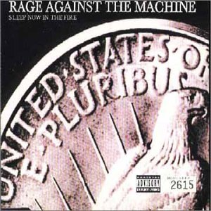 Rage Against The Machine - Sleep Now In The Fire - Zortam Music