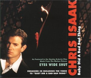 Chris Isaak - baby did a bad bad thing - Zortam Music