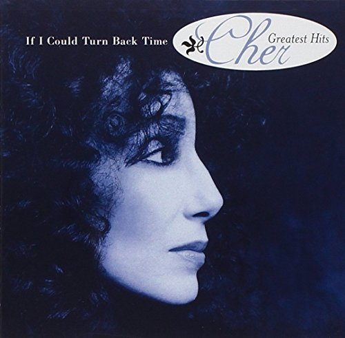 Cher - If I Could Turn Back Time-Cher - Zortam Music
