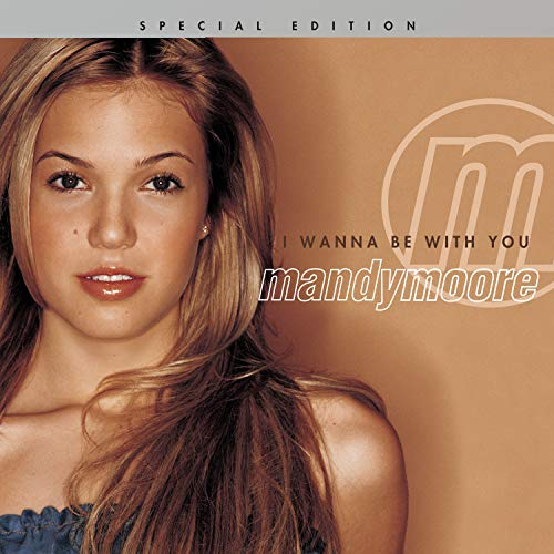 Mandy Moore - I Wanna Be With You - Zortam Music
