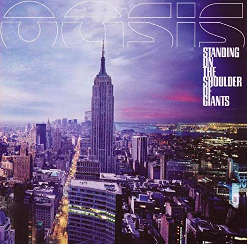 Oasis - Standing on the Shoulder of Giants - Zortam Music