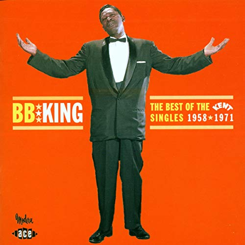 B.B. King - The Best Of The Kent Singles 1958-1971 - Zortam Music
