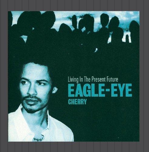 Eagle-Eye Cherry - Present/ Future - Zortam Music