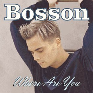 Bosson - Where Are You - Zortam Music
