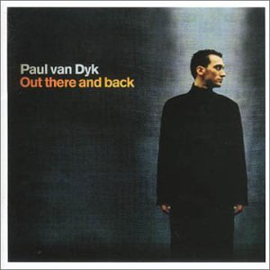Paul Van Dyk - Out There and Back (bonus disc) - Zortam Music